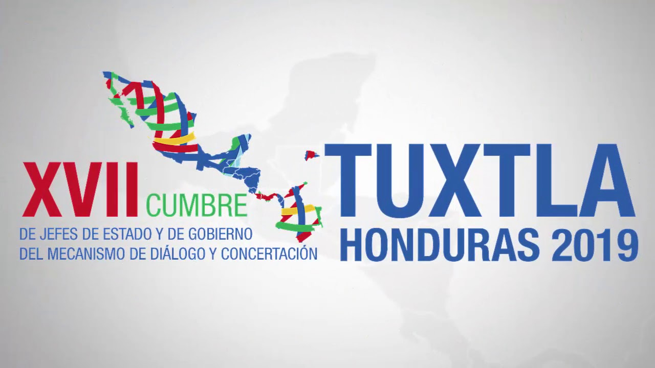 THE XVII TUXTLA SUMMIT, HONDURAS 2019